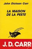 La maison de la peste de John Dickson CARR Editions Librairie des Champs-Elysées Le Masque n2087 année 1992 ISBN 2702422330 livre de poche broché dimensions 11,1x16,6 cm, 320 pages
