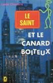 Le saint et le Canard Boiteux de Leslie CHARTERIS Editions Le Livre de Poche n4023 année 1974 ISBN 2253002763 livre broché format poche dimensions 11,2x16,7 cm, 224 pages