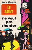 Le saint ne veut pas chanter de Leslie CHARTERIS Editions Le Livre de Poche n3973 année 1974 ISBN 2253001929 livre broché format poche dimensions 11,2x16,7 cm, 224 pages