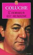 Lhorreur est humaine de COLUCHE Editions Le Livre de Poche n9655 année 2001 ISBN 2253063711 livre broché format poche de 11,2x18,2 cm, 258 pages