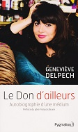 Le don dailleurs de Geneviève DELPECH Editions Pygmalion année 2015 ISBN 9782756417691 livre broché grand format dimensions 13,7x21,2 cm, 228 pages