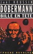 Bille en tête, Dobermann 15 de Joël HOUSSIN Editions Florent-Massot Poche Revolver année 1997 ISBN 2908382679 livre de poche broché dimensions 11,2x17,8 cm, 240 pages