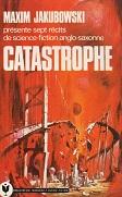 Maxim JAKUBOWSKI Présente Catastrophe Editions Marabout collection Science-fiction n626 année 1977 livre de poche broché dimensions 11,7x18,2 cm, 194 pages