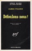 Défoulons-nous ! de James FRASER Editions Gallimard Série Noire 1286 année 1969 livre de poche broché dimensions 11,7x18,1 cm, 256 pages