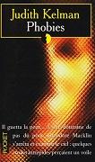 Phobies de Judith KELMAN Editions Pocket n10351 année 1999 ISBN 2266080148 livre de poche broché dimensions 11x18 cm, 384 pages