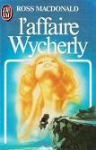 Laffaire Wycherly de Ross MACDONALD Editions Jai lu n1631 année 1984 ISBN 2277216313 livre de poche broché dimensions 11x16,7 cm, 256 pages