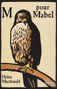 M pour Mabel de Helen MACDONALD Fleuve Editions année 2016 ISBN 9782265115651 livre broché grand format dimensions 14,2x21,2 cm, 400 pages