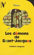 Les démons de Saint-Jacques de Frédéric MAGNAN Editions Hachette Jeunesse collection Vertige n830 année 1999 ISBN 2012000150 livre de poche broché dimensions 11,3x17,8 cm, 128 pages