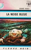 La neige bleue de Gérard MARCY Editions Fleuve Noir collection Anticipation n381 année 1969 livre de poche broché dimensions 11,3x17,6 cm, 256 pages