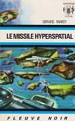 Le missile hyperspatial de Gérard MARCY Editions Fleuve Noir collection Anticipation n240 année 1972 livre de poche broché dimensions 11,3x17,6 cm, 256 pages
