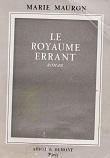 Le royaume errant de Marie MAURON Editions Amiot Dumont année 1953 intérieur défraichi, livre broché grand format dimensions 14x19 cm, 268 pages