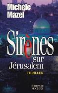 Sirènes sur Jérusalem de Michèle MAZEL Editions du Rocher année 1998 ISBN 2268027856 livre broché grand format dimensions 15,8x24,3 cm, 288 pages