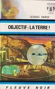 Objectif : La Terre ! de Georges MURCIE Editions Fleuve Noir collection Anticipation n503 année 1972 livre de poche broché dimensions 11,2x17,7 cm, 240 pages
