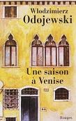 Une saison à Venise de Wlodzimierz ODOJEWSKI Editions Rivages année 2008 ISBN 9782743618711 livre de poche broché dimensions 11,2x17,2 cm, 128 pages