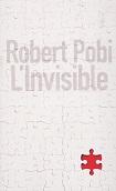 Linvisible de Robert POBI Editions Le Grand Livre du Mois année 2012 ISBN 9782286090814 livre broché grand format dimensions 14,3x22,3 cm, 430 pages