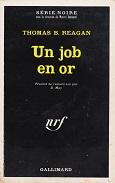 Un job en or de Thomas B. REAGAN Editions Gallimard Série Noire n1329 année 1970 livre de poche broché dimensions 11,7x18,2 cm, 256 pages