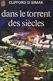 Dans le torrent des siècles de Clifford D. SIMAK Editions Jai lu n500 année 1973 livre de poche broché dimensions 11,2x16,7 cm, 320 pages