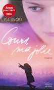 Cours ma jolie de Lisa UNGER Editions France Loisirs année 2006 ISBN 2744192007 livre broché grand format dimensions 13,7x20,8 cm, 448 pages