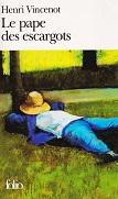 Le Pape des escargots de Henri VINCENOT Editions Folio n1474 année 2008 ISBN 9782070374748 livre de poche broché dimensions 11x18 cm, 382 pages