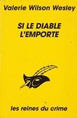 Si le diable lemporte de Valerie WILSON WESLEY Editions Librairie des Champs-Elysées Le Masque collection Les Reines du crime n2325 année 1997 ISBN 2702427634 livre de poche broché dimensions 11,2x1