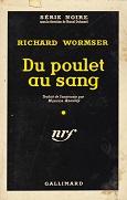 Du poulet au sang de Richard WORMSER Editions Gallimard Série Noire n462 année 1958 livre de poche broché dimensions 11,7x18,2 cm, 192 pages